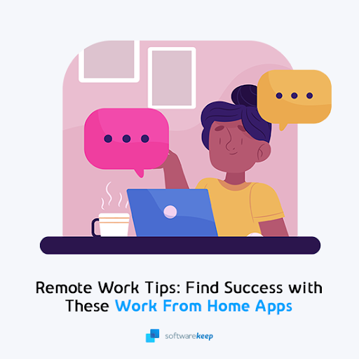Remote Work Tips: Find success with these work from home apps